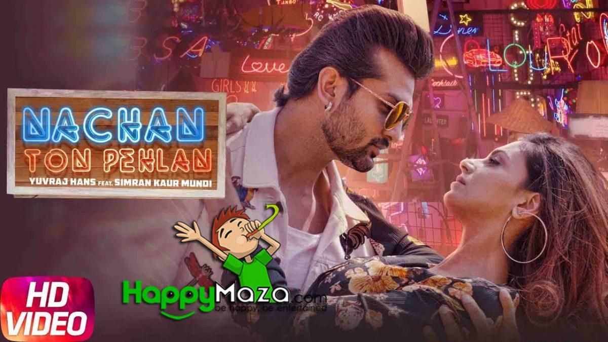 Nachan Ton Pehlan Lyrics – Yuvraj Hans – Jaani – B Praak – 2018