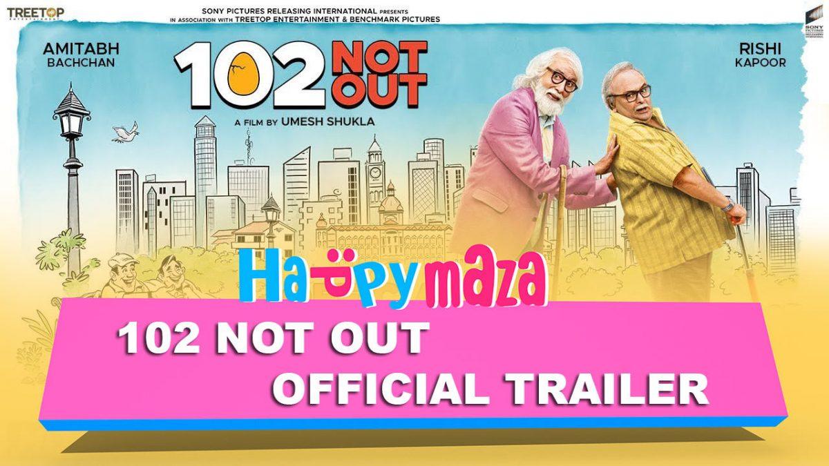 102 Not Out – Official Trailer – HD Video – Amitabh Bachchan – Rishi Kapoor – Umesh Shukla – 2018