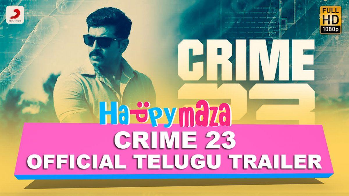 Crime 23 – Official Telugu Trailer – Arun Vijay – Arivazhagan – Vishal Chandrashekhar – HD Video Song – 2018