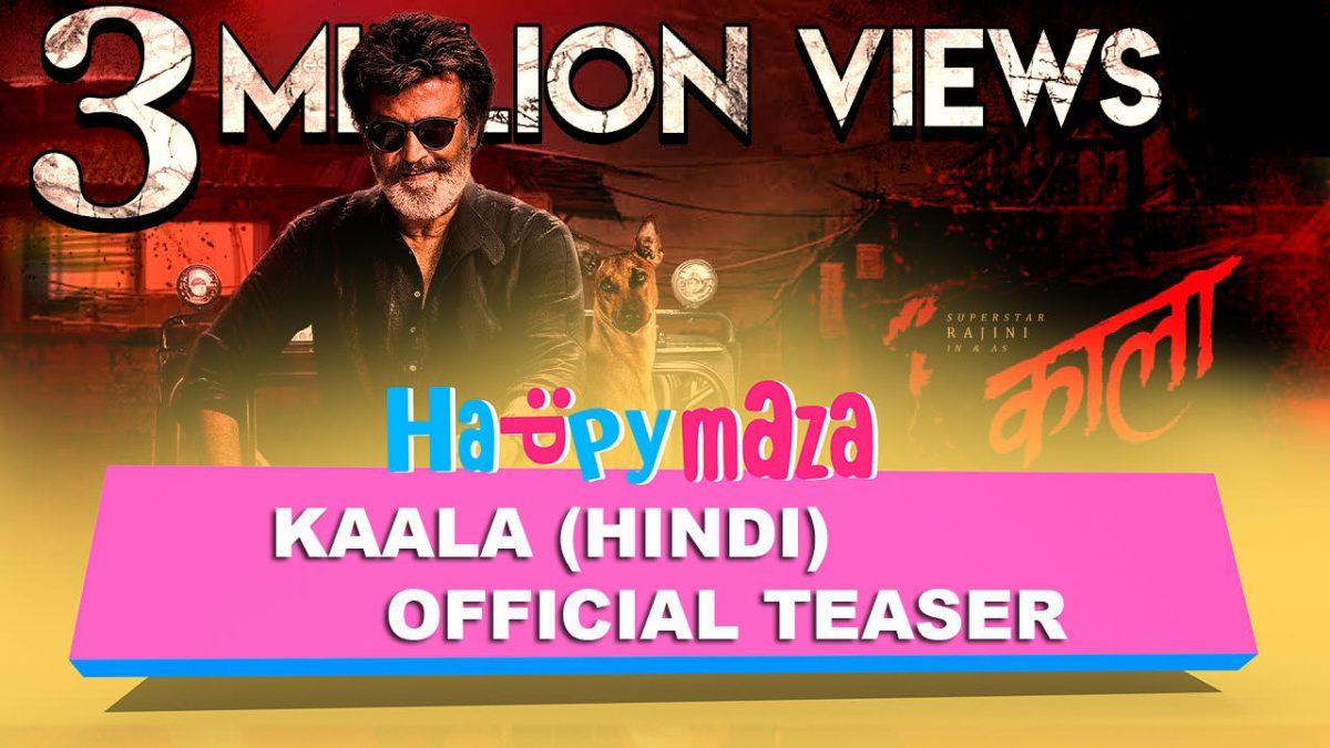 Kaala (Hindi) – Official Teaser – HD Video – Rajinikanth – Pa Ranjith – Dhanush – Santhosh Narayanan – 2018