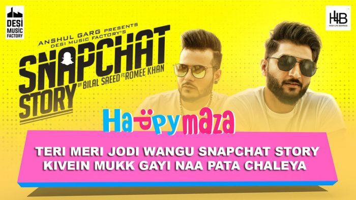 Snapchat Story Lyrics – Bilal Saeed ft. Romee Khan – 2018