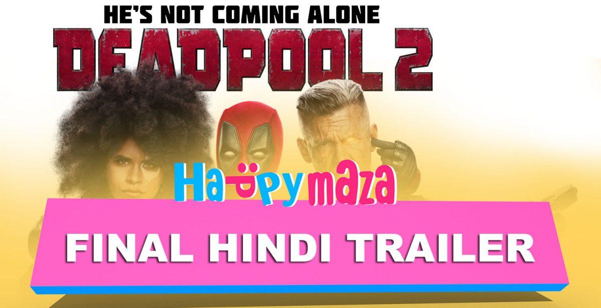 Deadpool 2 – Official Trailer – HD Video – Ranveer Singh – Final Hindi Trailer – 2018