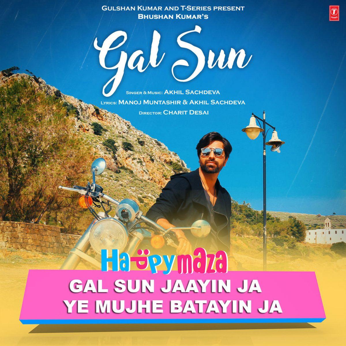 Gal Sun Lyrics – Akhil Sachdeva – 2018