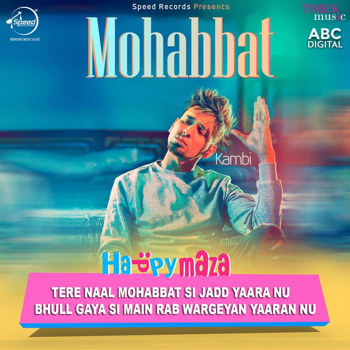 Mohabbat Lyrics – Kambi Rajpuria – 2018