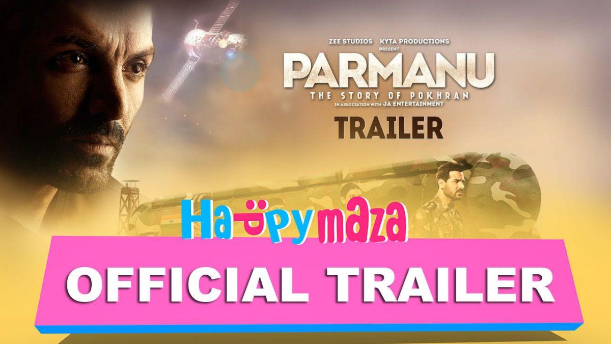 PARMANU: The Story Of Pokhran – Official Trailer – HD Video – John Abraham, Diana Penty, Boman Irani – 2018