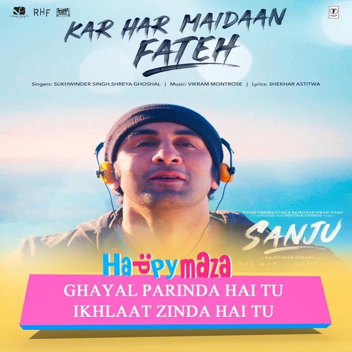 Kar Har Maidaan Fateh Lyrics – Sanju – Sukhwinder Singh & Shreya Ghoshal – 2018