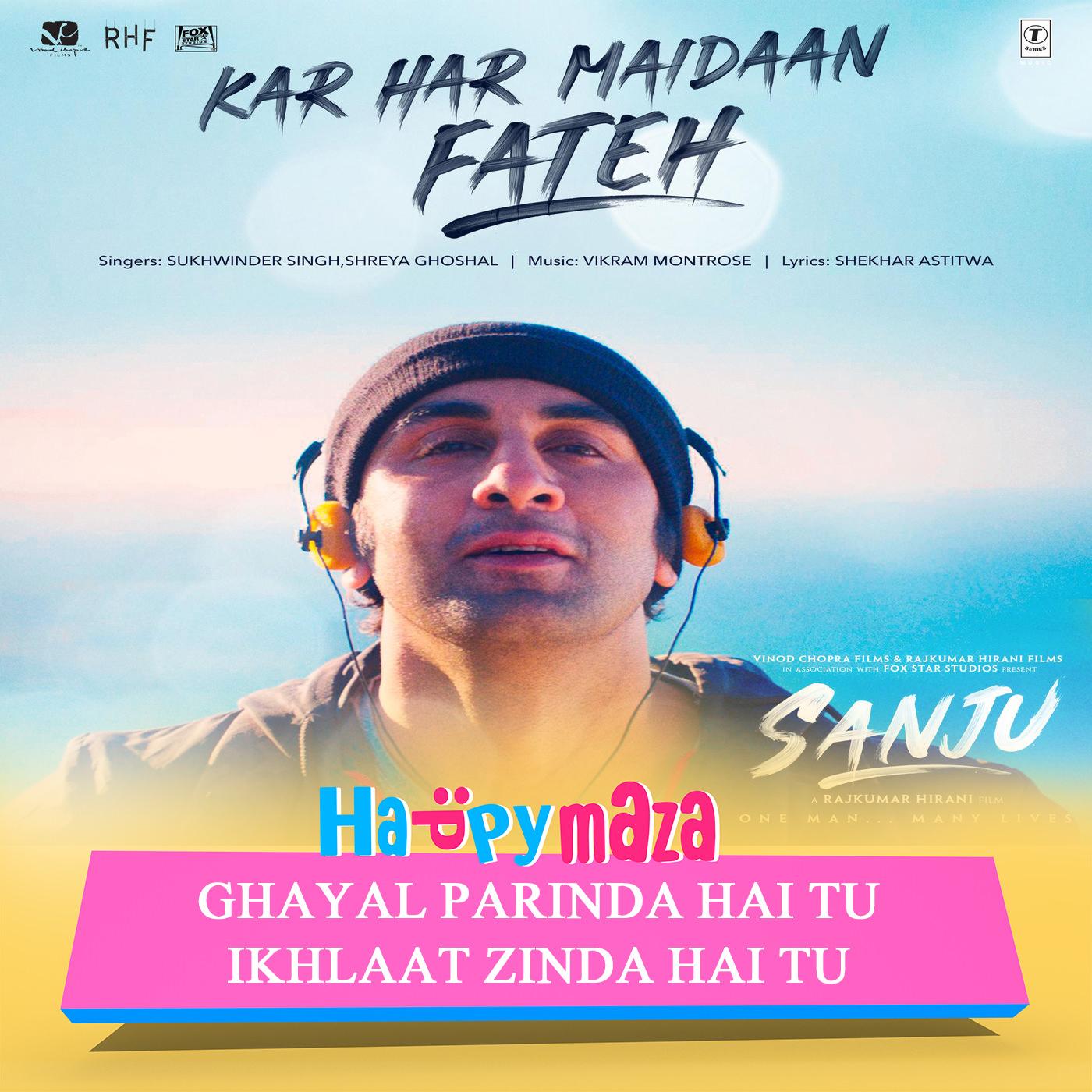 Kar Har Maidaan Fateh Lyrics - Sanju - Sukhwinder Singh & Shreya Ghoshal - 2018