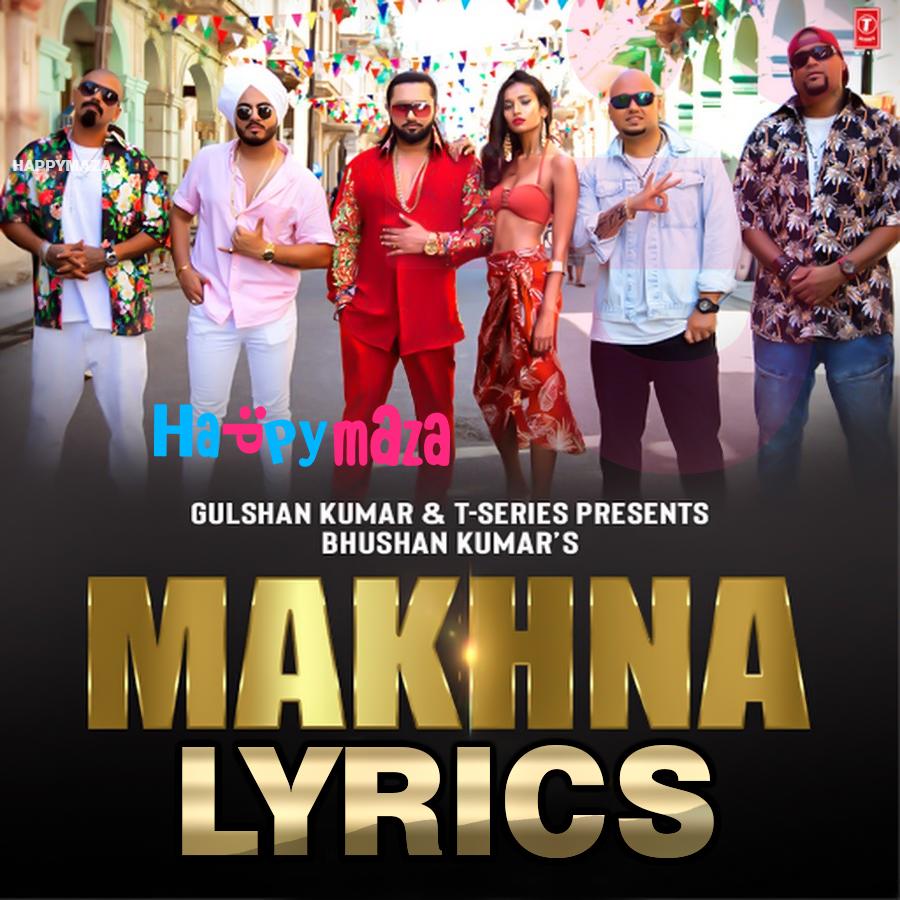 MAKHNA Lyrics Yo Yo Honey Singh Neha Kakkar Singhsta Bhushan Kumar