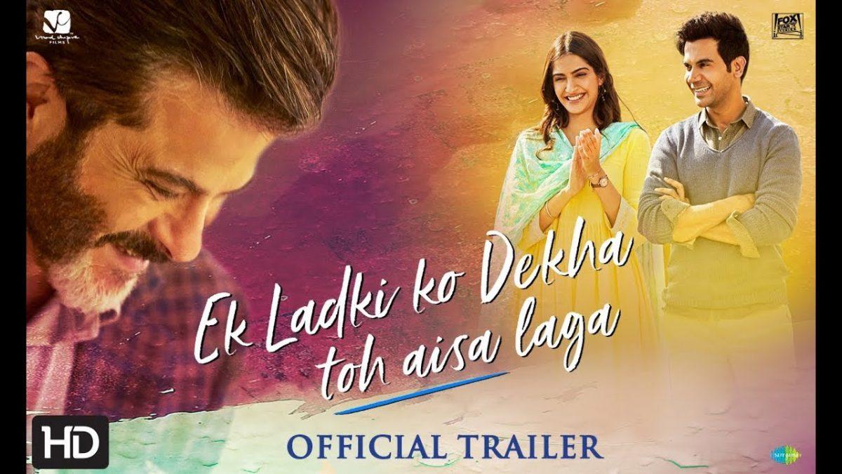 Ek Ladki Ko Dekha Toh Aisa Laga  Official Trailer