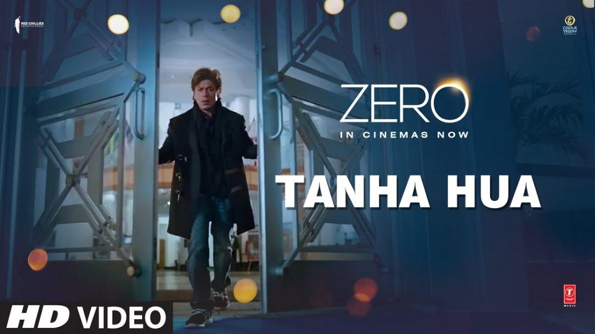 Tanha Hua Song Lyrics Zero Rahat Fateh Ali Khan